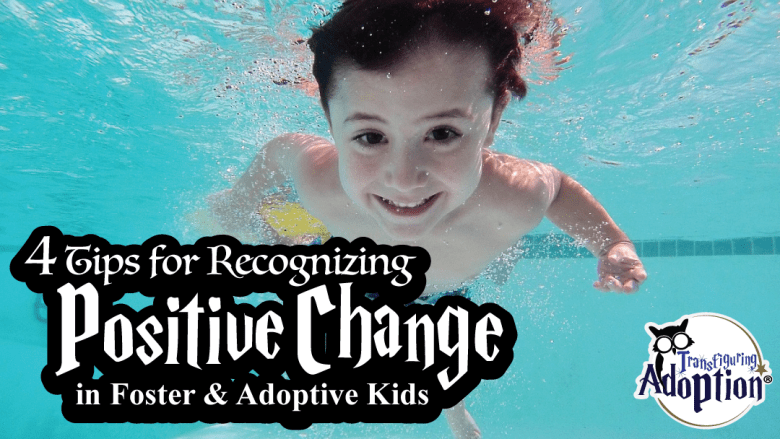 4-tips-recognizing-positive-change-foster-adoptive-kids-rectangle