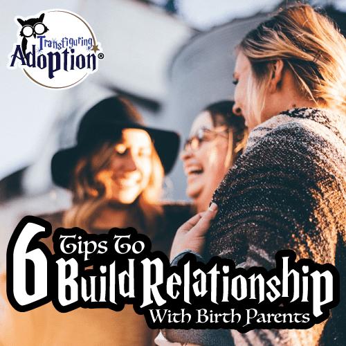 6-tips-building-relationship-birth-parents-square