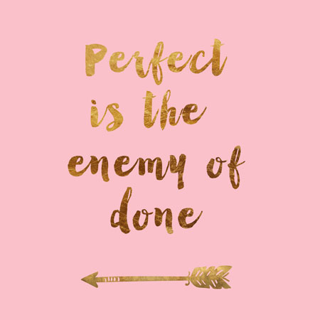 Perfect-is-the-enemy-of-done-sm