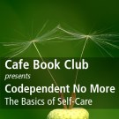 TC333: Cafe Book Club – Codependent No More – Ch 5 – 9