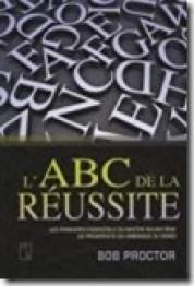 L'ABC de la réussite de Bob Proctor