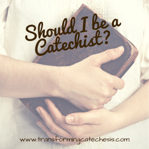 Should I be a Catechist?