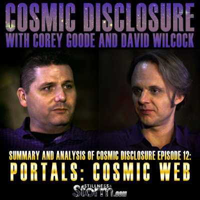 Summary and Analysis of Cosmic Disclosure Episode 12- Portals- Cosmic Web - Corey Goode and David Wilcock