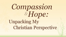 Video Compassion and Hope Unpacking My Christian Perspective of Counseling