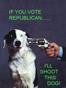 Poster: if you vote Republican I'll shoot this dog