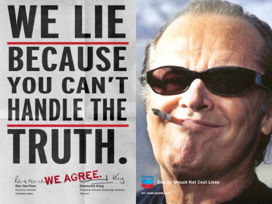 "Parody Chevron ad ""We Lie Because You Can't Handle the Truth"""