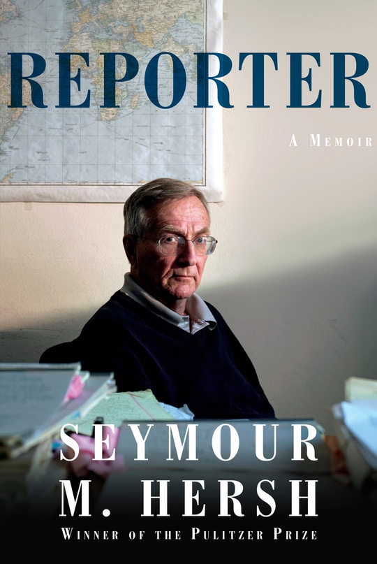 Seymour Hersh's New Memoir Is a Fascinating, Flabbergasting Masterpiece