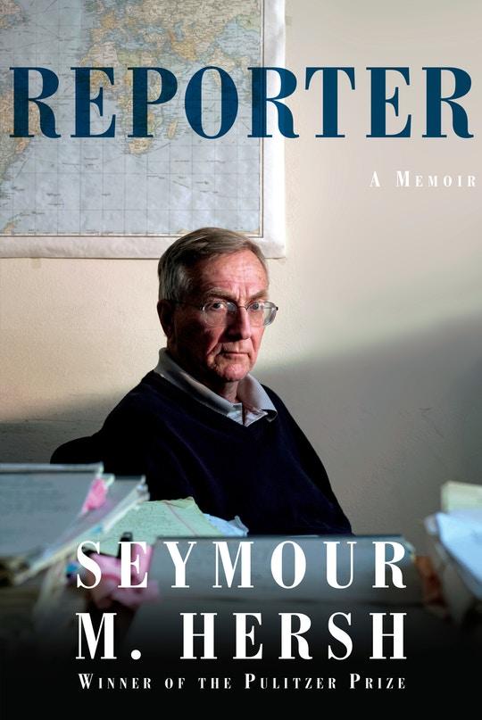 Seymour Hersh's New Memoir Is a Fascinating, Flabbergasting Masterpiece