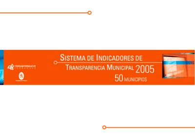 Sistema de Indicadores de Transparencia Municipal Resultados 2005