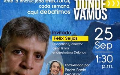 Para Dónde Vamos recibirá a Félix Seijas en su próxima edición