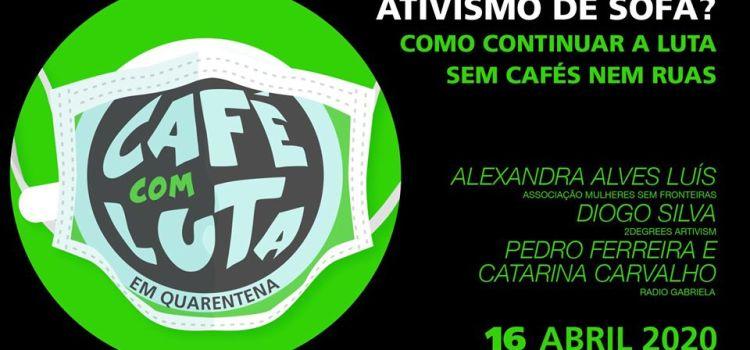 Café com Luta: Ativismo de Sofá?