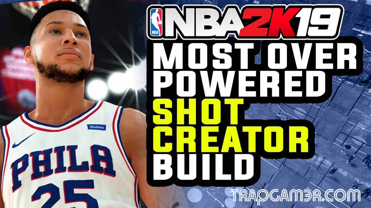 NBA 2K19 Overpowered Shot Creator Archetype | Trap Gamer