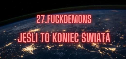 27.FUCKDEMONS - jeśli to koniec świata tekst lyrics trapoffice