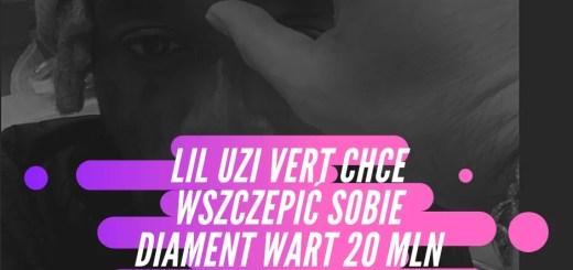 Lil Uzi Vert chce wszczepić sobie diament wart 20 mln