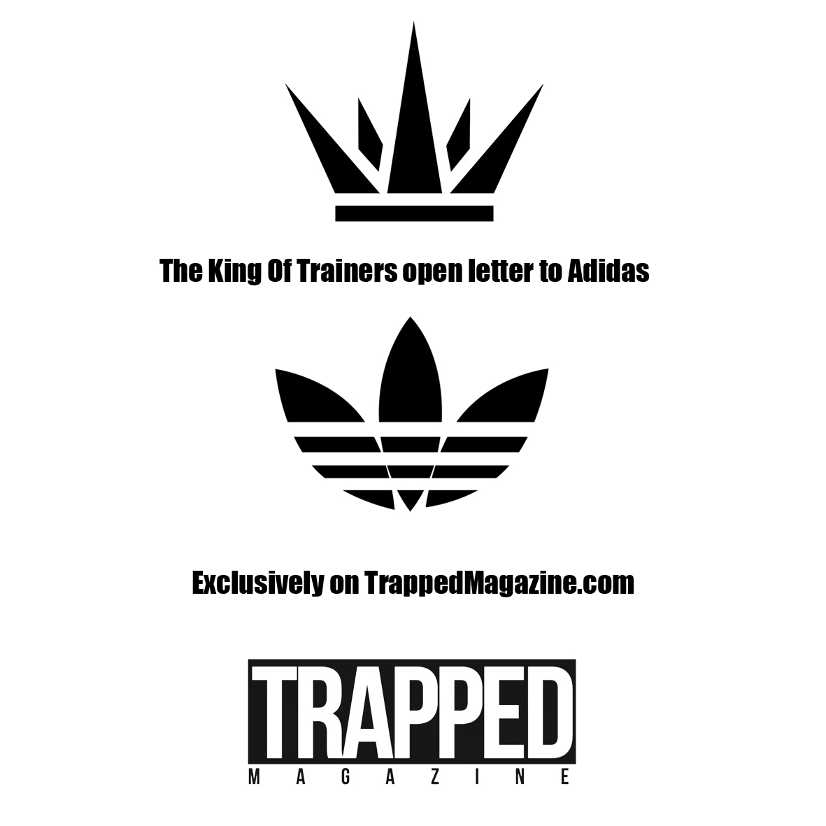 The King Of Trainers Open Letter To Adidas Exclusive