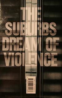 Suburbs Dream Of Violence