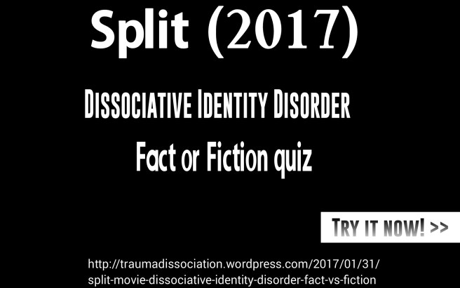 Split movie quiz - Dissociative Identity Disorder Fact versus Fiction