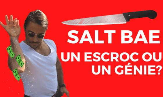 Salt Bae, UN ESCROC OU UN GÉNIE?