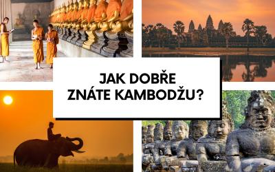 Kvíz – Jak dobře znáte Kambodžu?