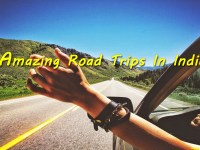 Amazing Road Trips In India
