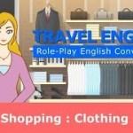 【海外旅行英会話】洋服ショッピングの英会話★Travel English conversation : Shopping: Clothing ★