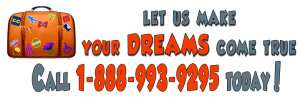 Let us make your dreams come true. Call 1-888-992-9295 Today
