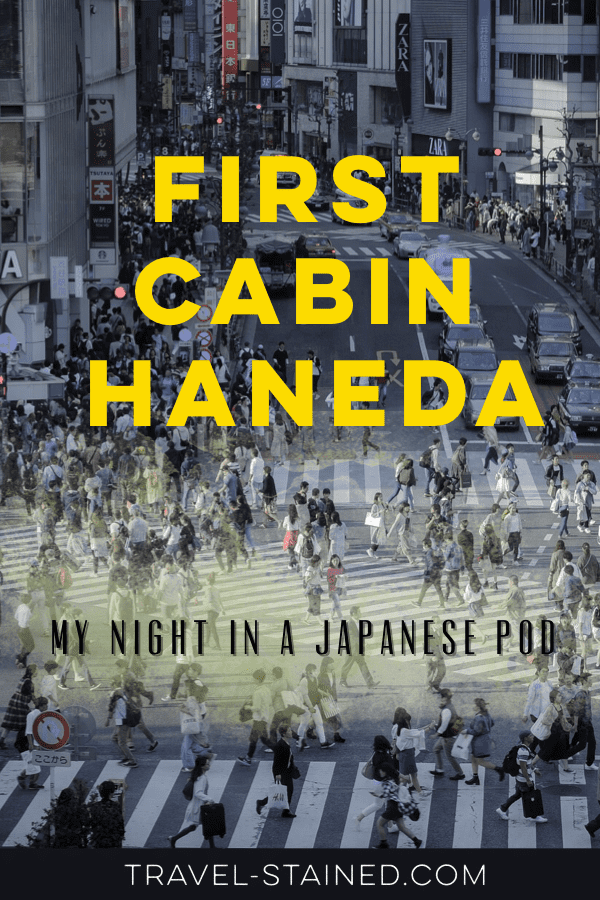 First Cabin Haneda My Night In A Japanese Pod Travel Stained