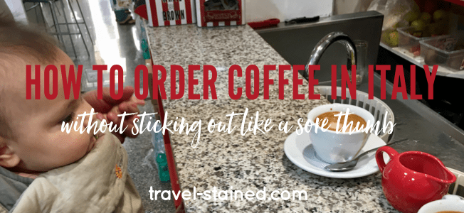 How to Order Coffee in Italy (without sticking out like a sore thumb)