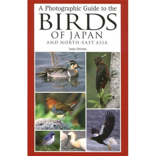 A Photographic Guide to the Birds of Japan and North-East Asia
