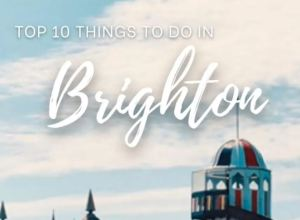 Top 10 things to do in Brighton | UK Travel