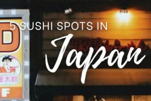 5 must go to Sushi Chains in Japan