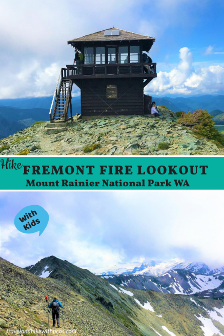 Hike Fremont Fire Lookout Mount Rainier National Park with Kids