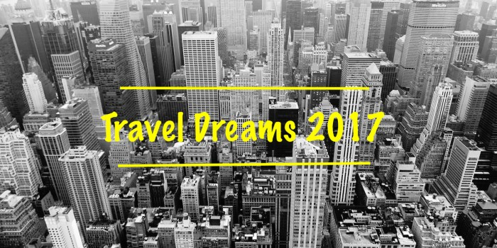 #TravelDreams 2017: a sognare che male c'è!