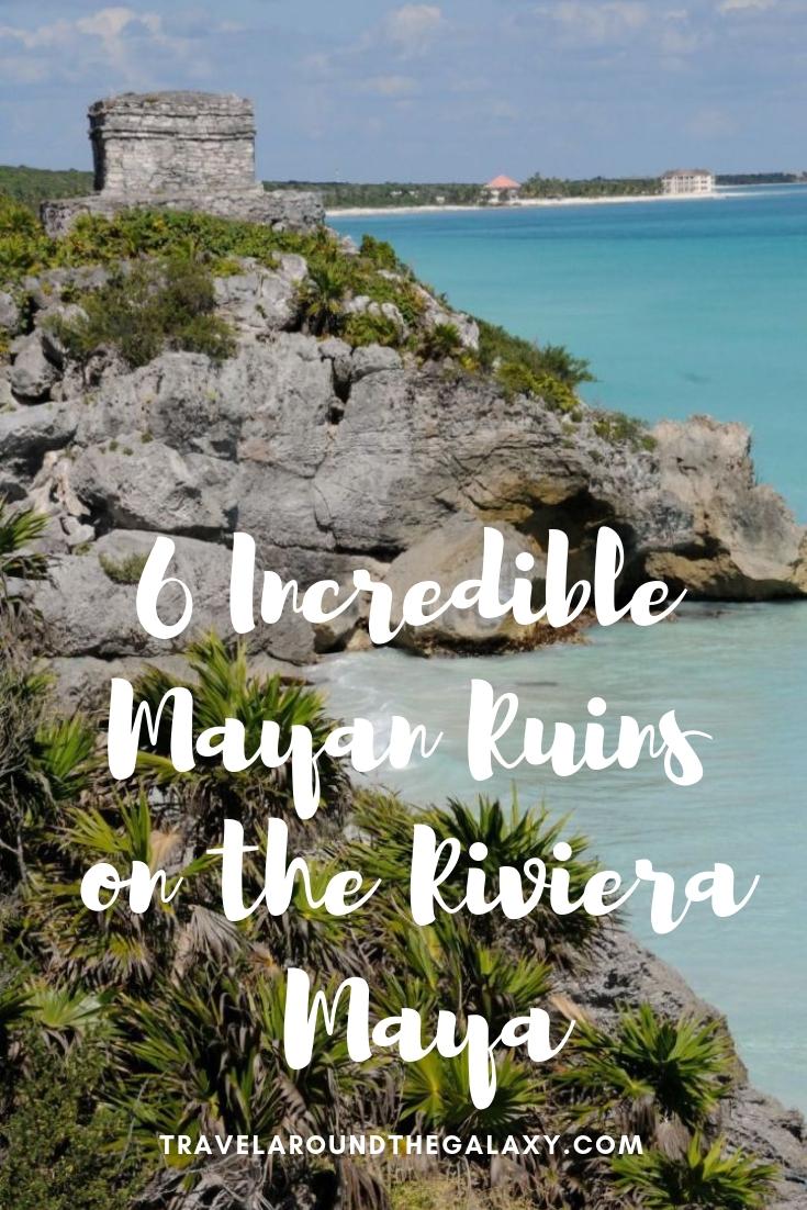 6 Incredible Mayan Ruins on the Riviera Maya