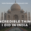 8 Incredible things I did in India