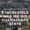 8 Incredible things we did in Guanajuato