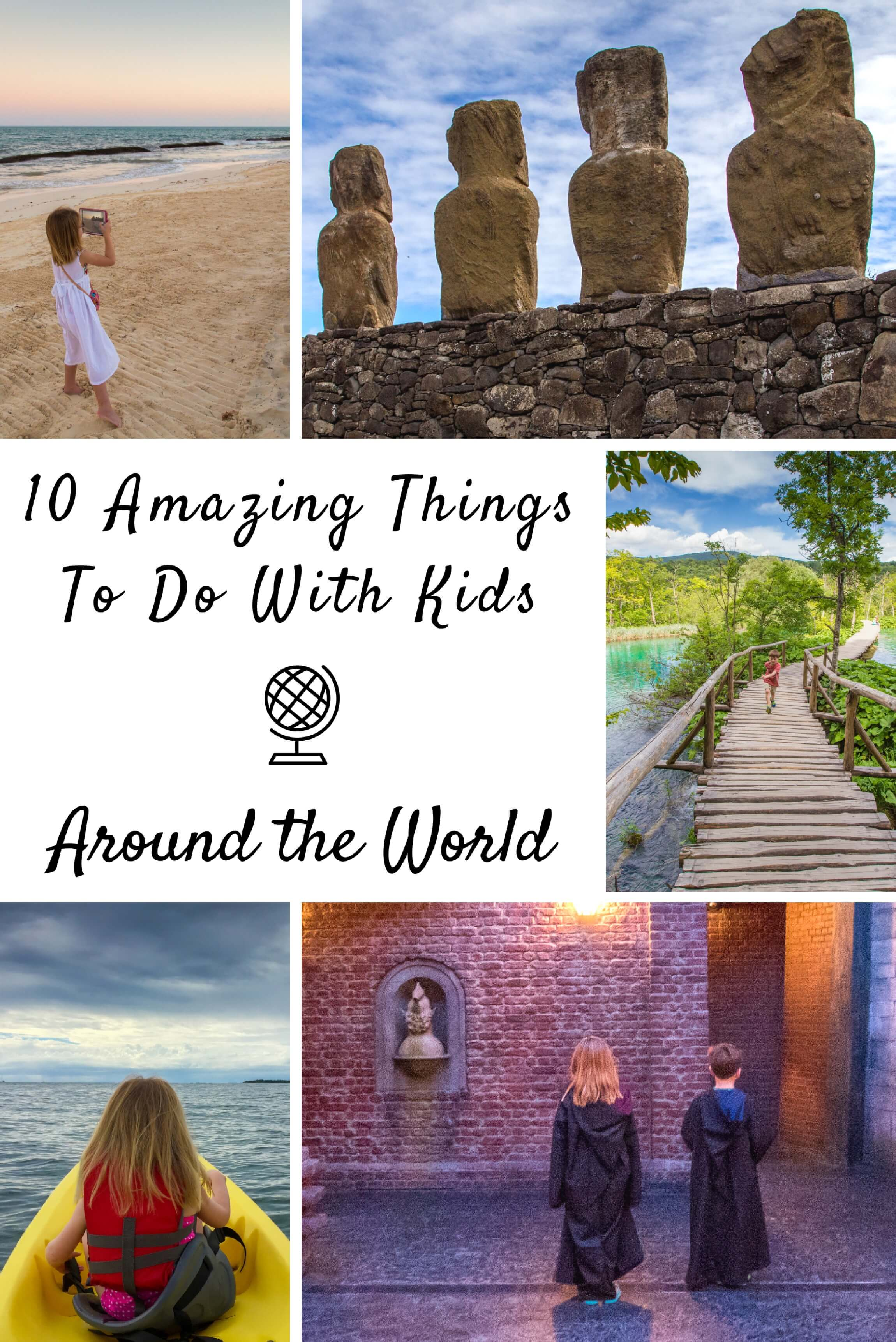 Ten Amazing Things to Do with Kids Around the World  Travel Babbo