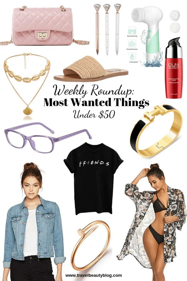 Roundup Of The Most Wanted Things Under $50 | Travel Beauty Blog | Weekly Buys | Most Coveted | Shopping | Sale | Wish-list | Women's Fashion