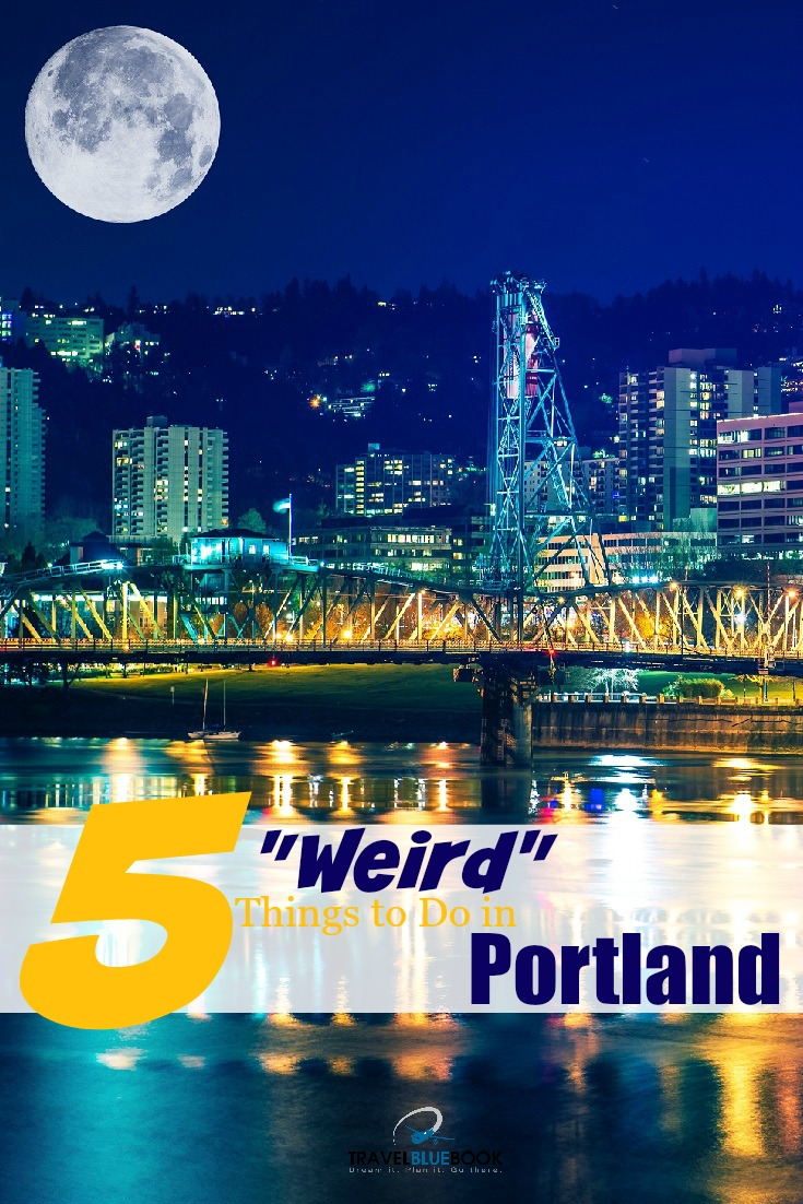 """5 """"weird"""" things to do in portland 