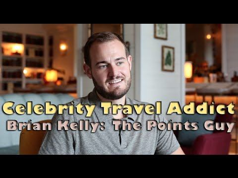 Celebrity Travel Addict: Brian Kelly, The Points Guy