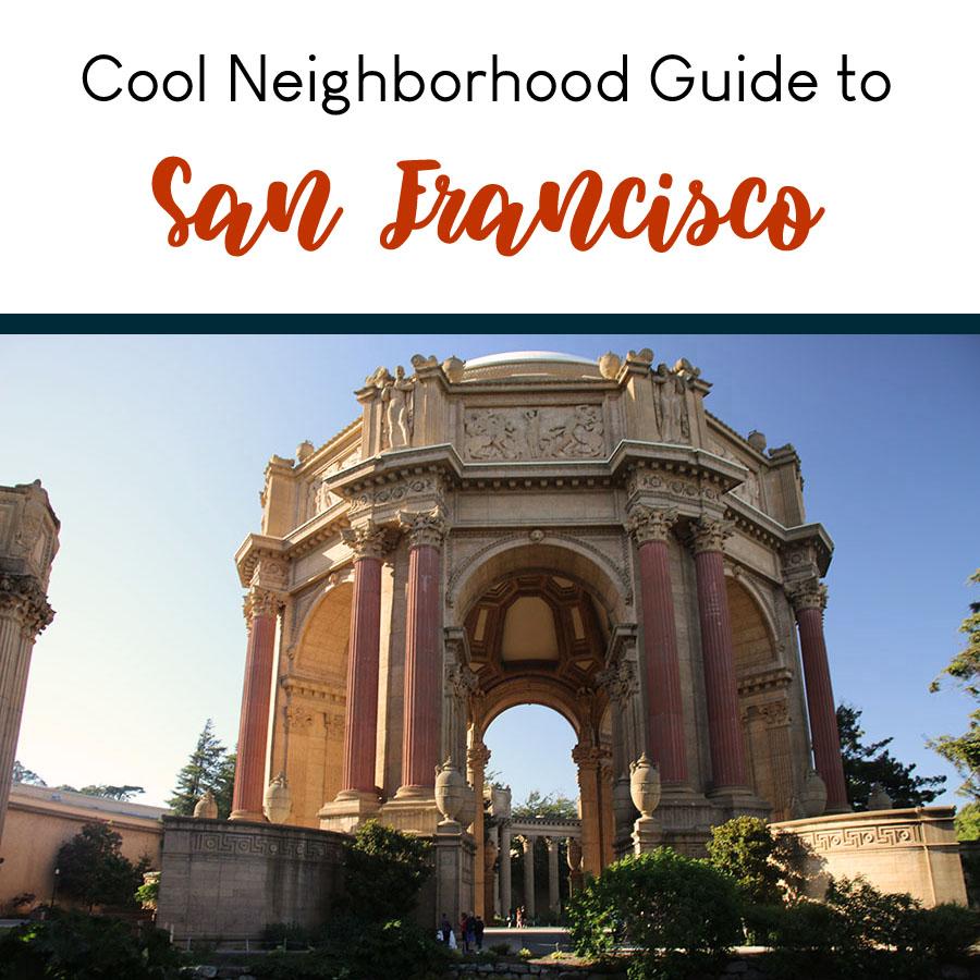 Cool San Francisco Neighborhood Guide