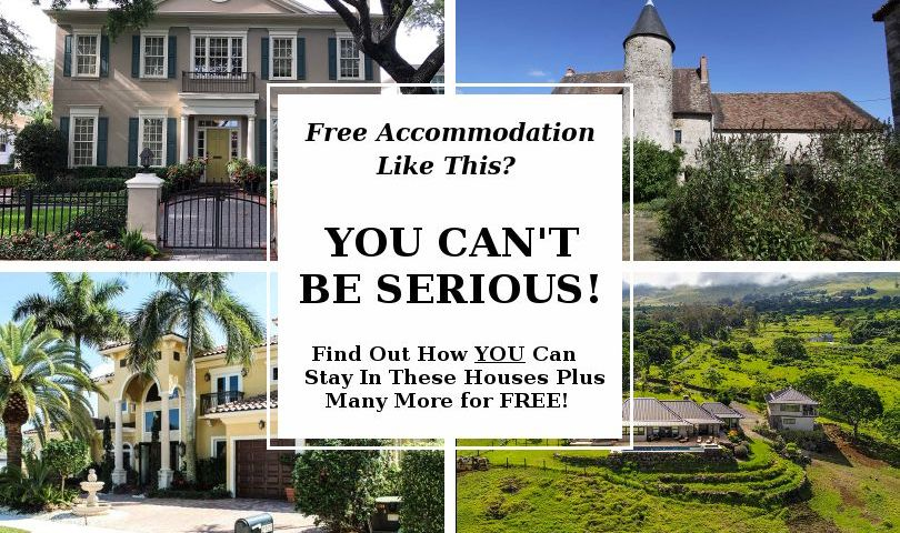 Free Accommodation Like This? You Can't Be Serious! Find out how you can stay in these houses plus many more, for free!