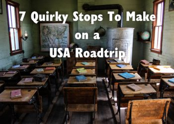 7 Quirky Stops To Make On a USA Roadtrip