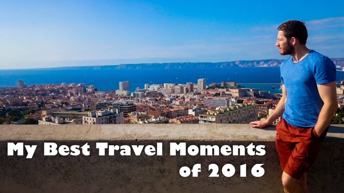 My Best Travel Moments of 2016