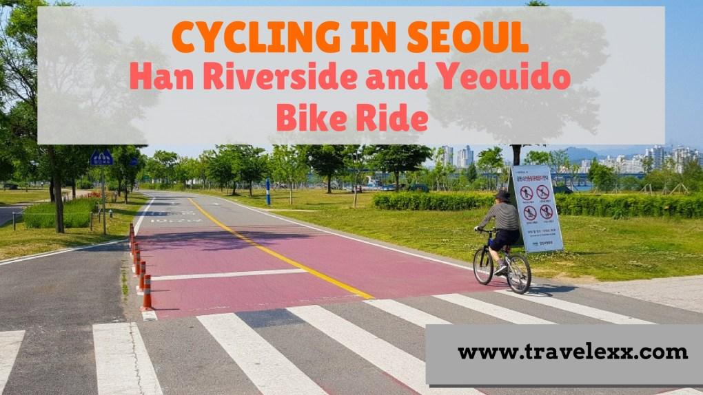 4ab2d319f837 Cycling in Seoul: Han Riverside and Yeouido Bike Ride - Travel Lexx
