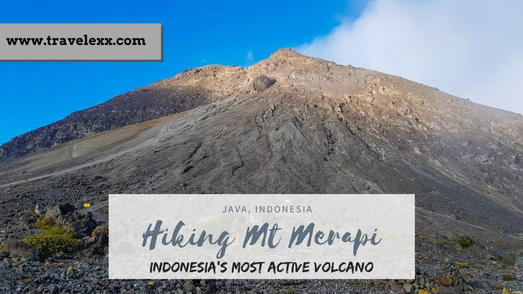 Hiking Indonesia's Most Active Volcano: Mount Merapi - Travel Lexx