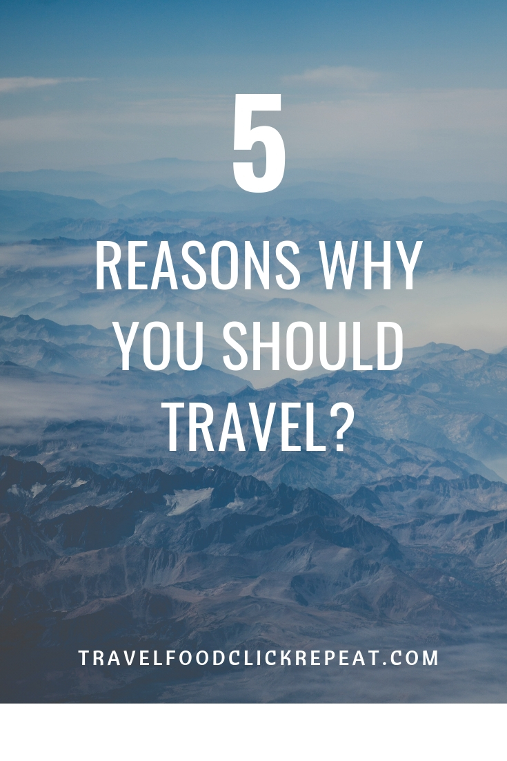 5 Reasons why you should Travel?
