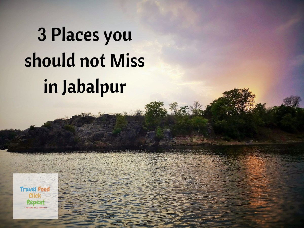 3 Places you should not Miss in Jabalpur