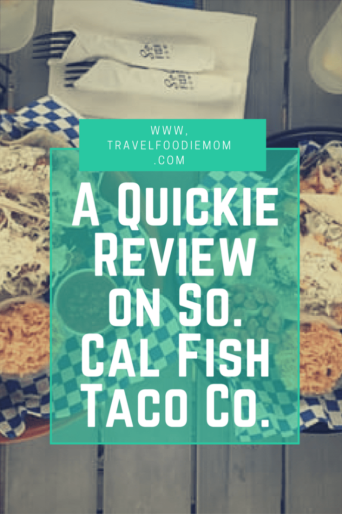 A Quickie Review on So. Cal Fish Taco Co.