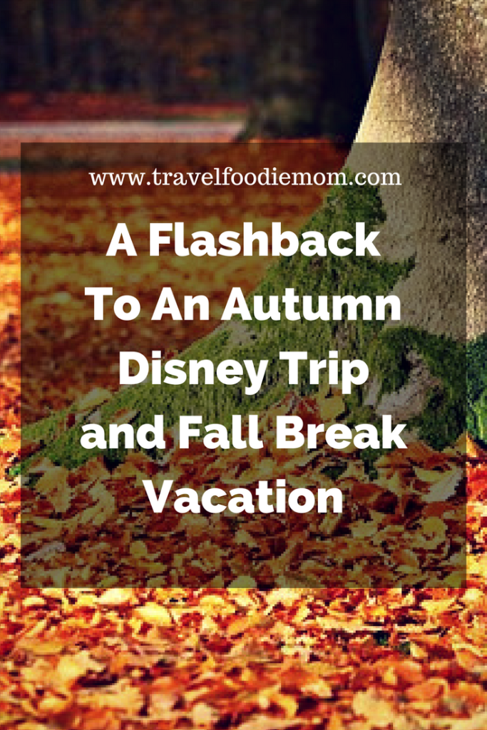 A Flashback To An Autumn Disney Trip and Fall Break Vacation